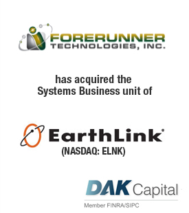 Forerunner Technologies, Inc. has acquired the Systems Business unit of Earthlink